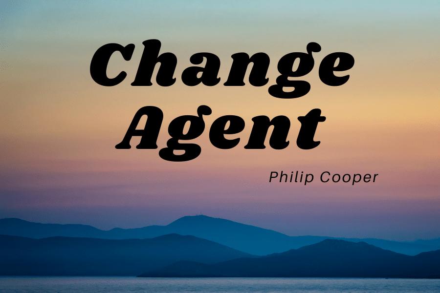 Change Agent Philip Cooper