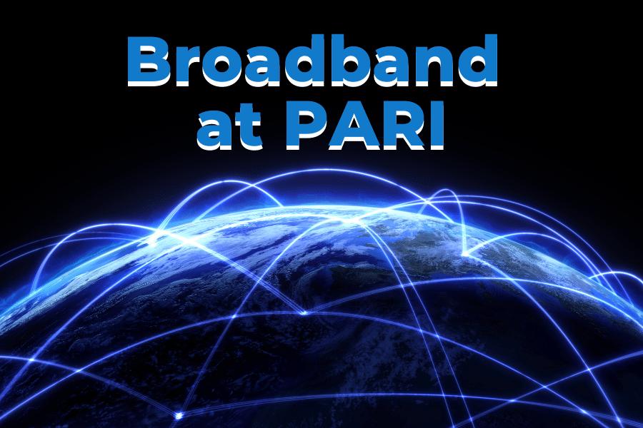 Broadband at PARI