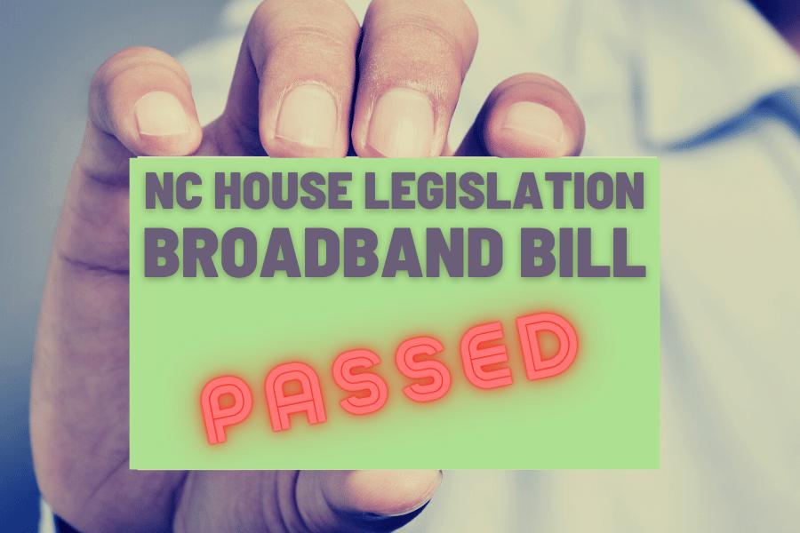 NC House Legislation - Broadband Bill Passed