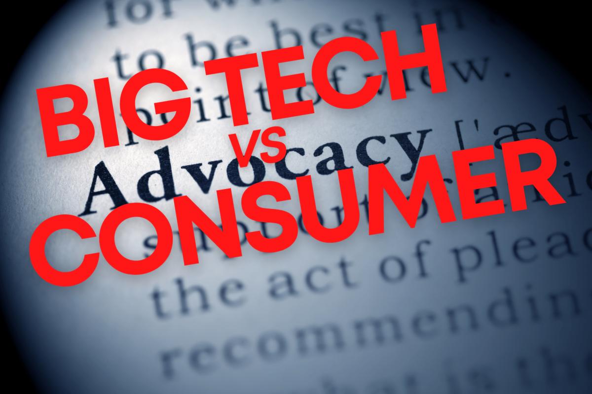 Big Tech vs Consumer Advocacy