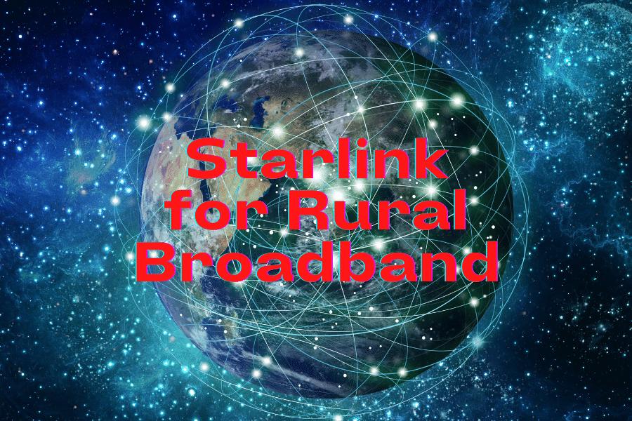 Starlink for Rural Broadband