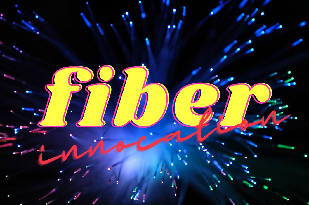 Fiber Innovation
